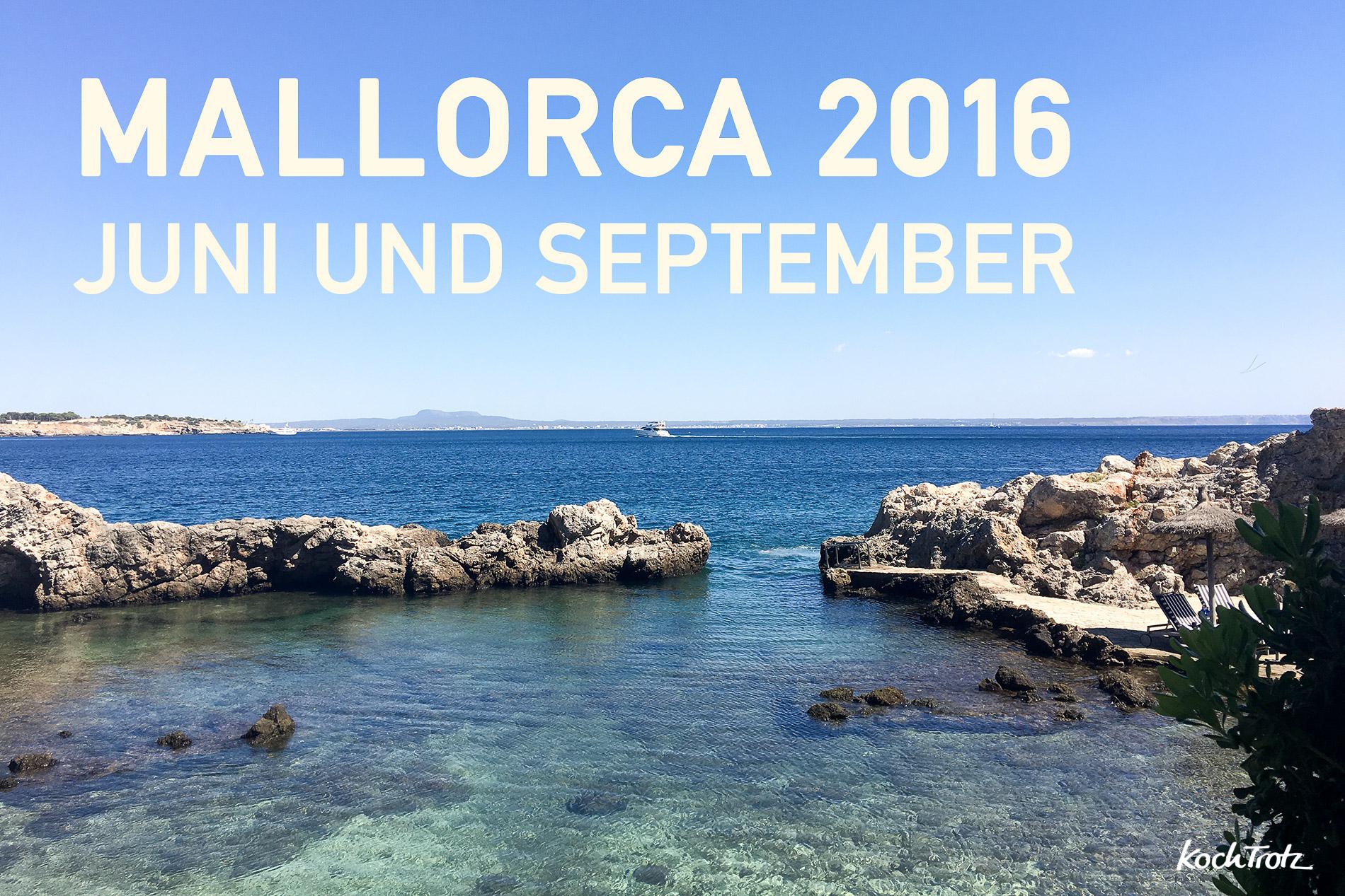 Reisebericht Mallorca 2016 - Juni + September - KochTrotz | Foodblog ...