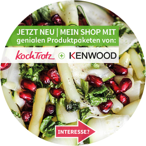 Kenwood und KochTrotz starten einen gemeinsamen Shop!