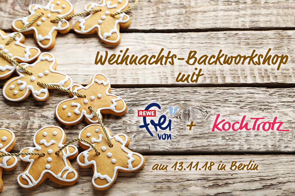 """Jetzt gewinnen! Weihnachts-Backworkshop mit """"REWE frei von"""" am 13.11.2018 in Berlin"""