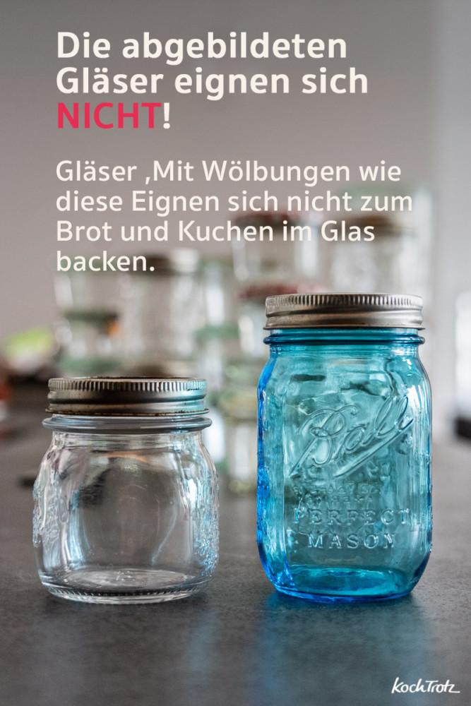 Brot und Kuchen im Glas backen. Diese Gläser eignen sich nicht.