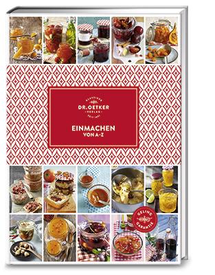 Dr. Oetker Frühjahrs-Kochbuch-Programm 2017 | Einmachen A - Z | KochTrotz Rezension