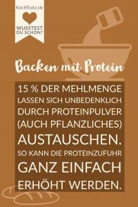 Backen mit Proteinpulver. 15 % der Mehlmenge lassen sich durch Proteinpulver (auch pflanzliches) austauschen. So kann die Proteinzufuhr ganz einfach erhöht werden.