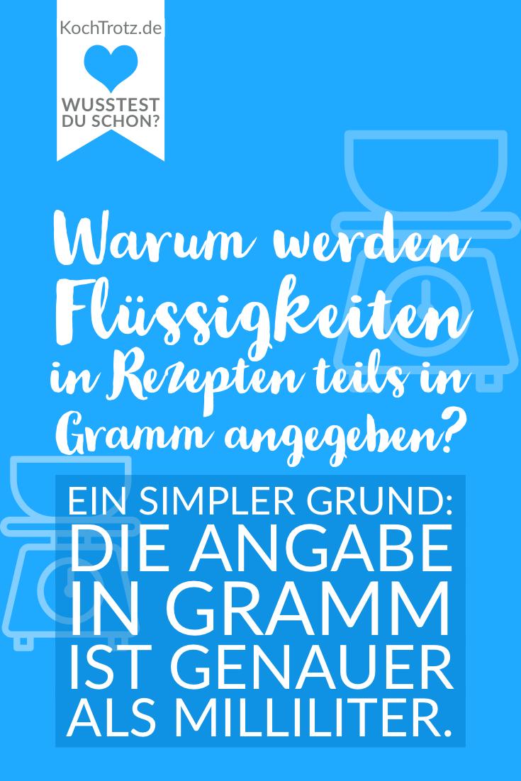 Warum werden Flüssigkeiten in Rezepten teils in Gramm angegeben? Ein simpler Grund: Die Angabe in Gramm ist genauer als Milliliter.